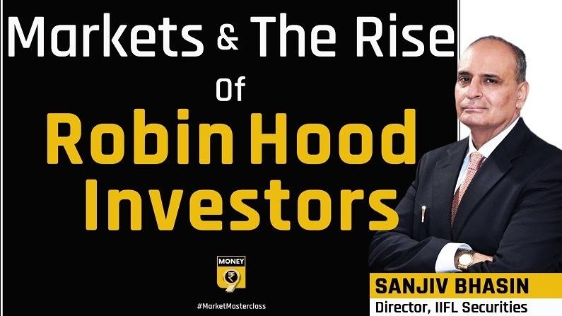 इस वक्त का बाजार रॉबिनहुड जैसे निवेशकों के लिए है: संजीव भसीन